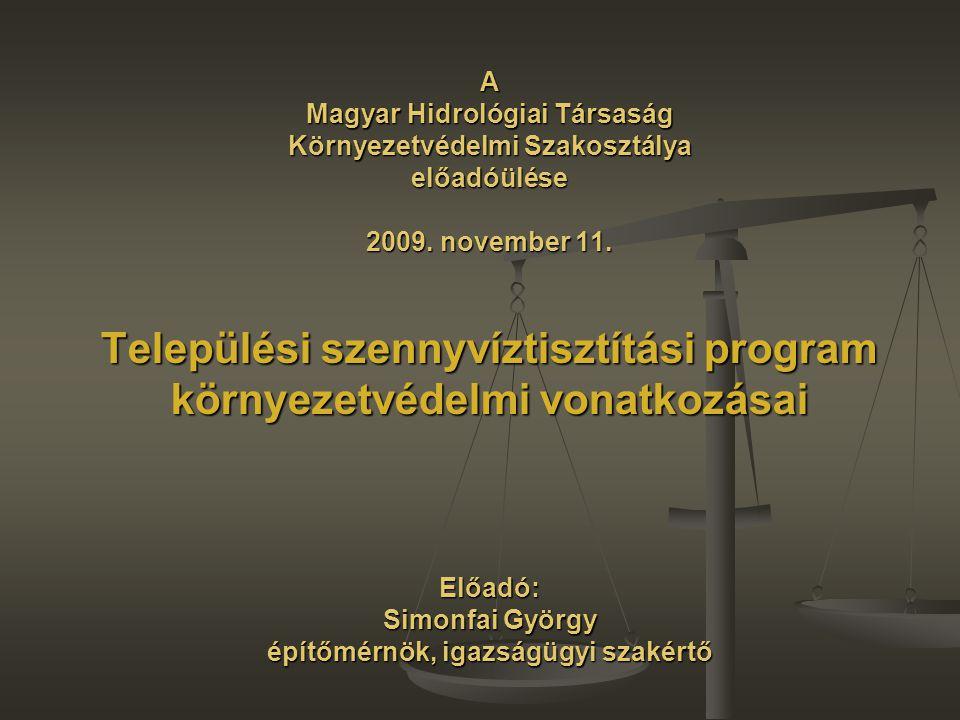A Magyar Hidrológiai Társaság Környezetvédelmi Szakosztálya előadóülése 2009.
