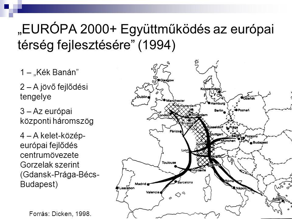 """""""EURÓPA 2000+ Együttműködés az európai térség fejlesztésére (1994) 1 – """"Kék Banán 2 – A jövő fejlődési tengelye 3 – Az európai központi háromszög 4 – A kelet-közép- európai fejlődés centrumövezete Gorzelak szerint (Gdansk-Prága-Bécs- Budapest) Forrás: Dicken, 1998."""