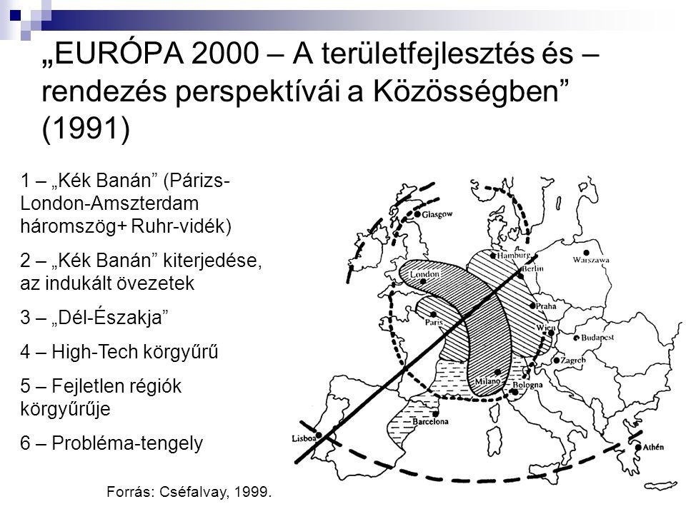 """"""" EURÓPA 2000 – A területfejlesztés és – rendezés perspektívái a Közösségben (1991) 1 – """"Kék Banán (Párizs- London-Amszterdam háromszög+ Ruhr-vidék) 2 – """"Kék Banán kiterjedése, az indukált övezetek 3 – """"Dél-Északja 4 – High-Tech körgyűrű 5 – Fejletlen régiók körgyűrűje 6 – Probléma-tengely Forrás: Cséfalvay, 1999."""