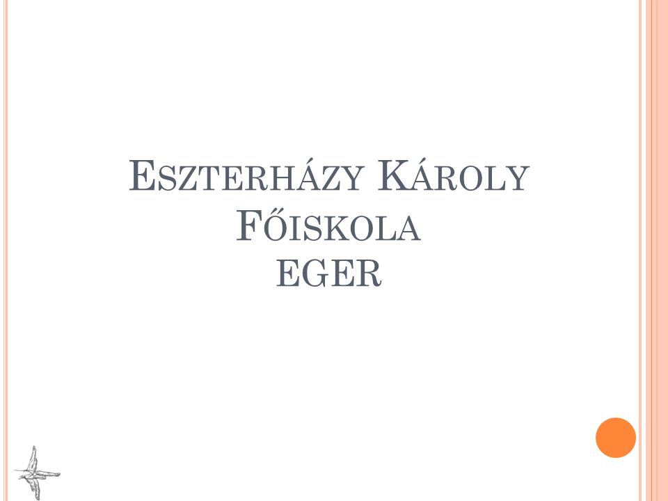 E SZTERHÁZY K ÁROLY F ŐISKOLA EGER