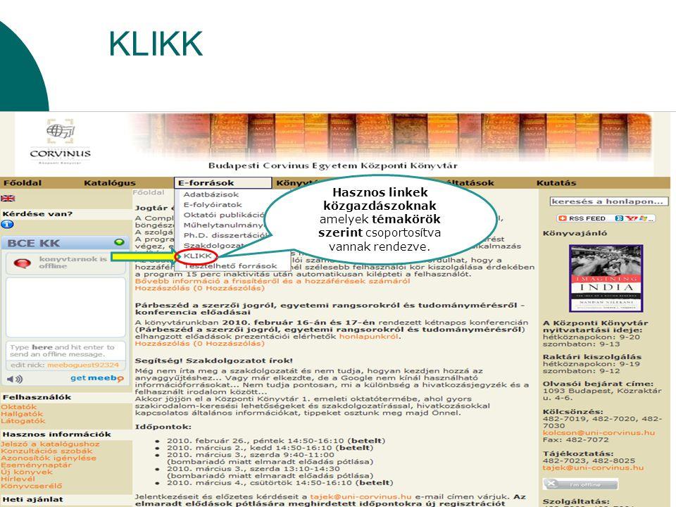 KLIKK Hasznos linkek közgazdászoknak amelyek témakörök szerint csoportosítva vannak rendezve.