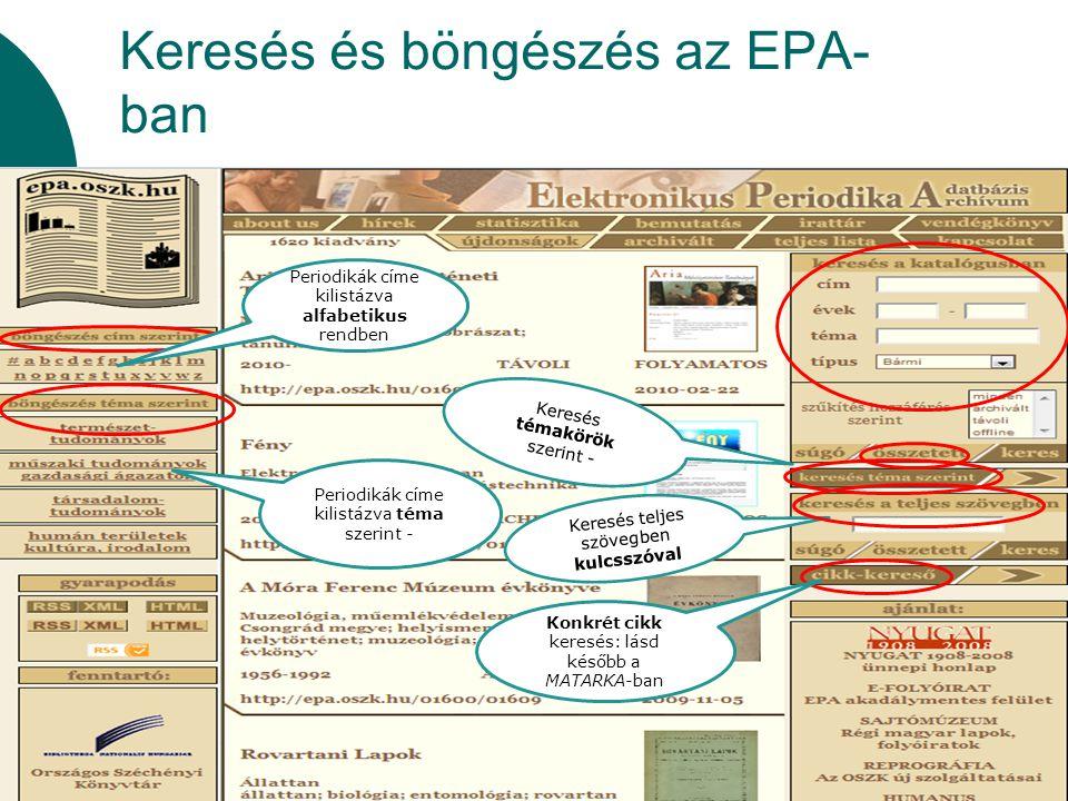 Keresés és böngészés az EPA- ban Periodikák címe kilistázva alfabetikus rendben Periodikák címe kilistázva téma szerint - Keresés teljes szövegben kul