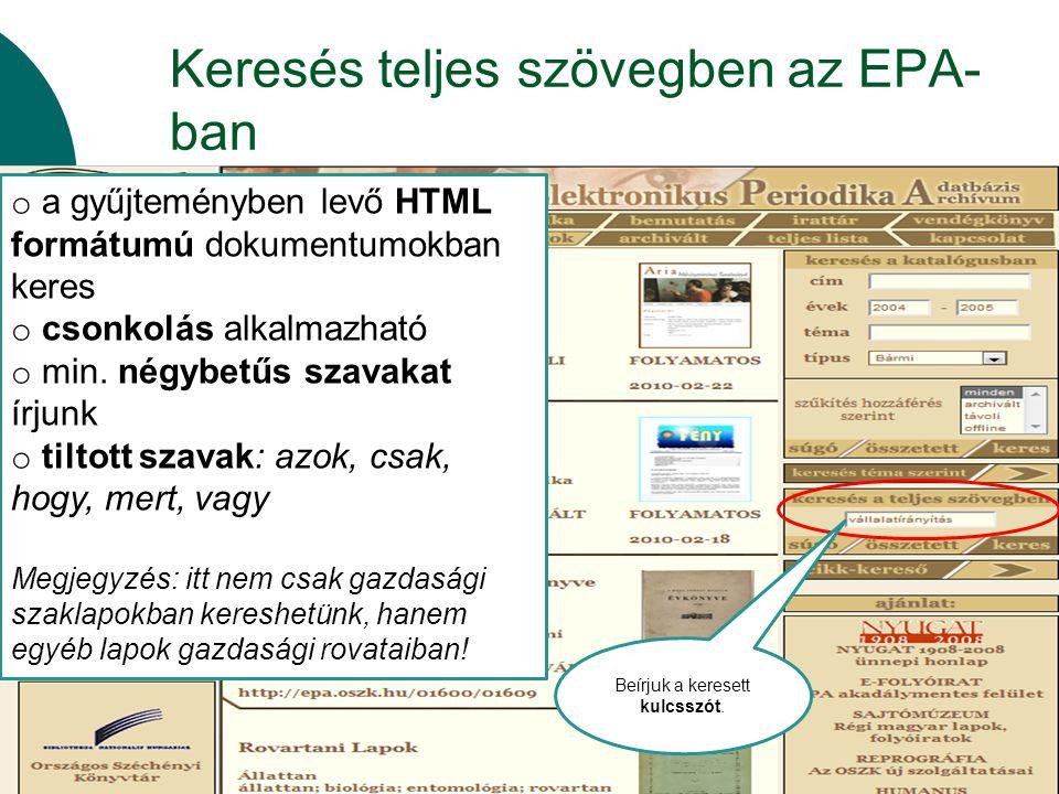 Keresés teljes szövegben az EPA- ban Beírjuk a keresett kulcsszót. o a gyűjteményben levő HTML formátumú dokumentumokban keres o csonkolás alkalmazhat