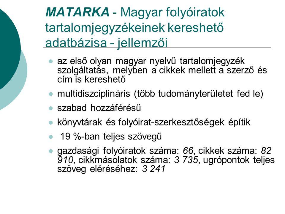 MATARKA - Magyar folyóiratok tartalomjegyzékeinek kereshető adatbázisa - jellemzői az első olyan magyar nyelvű tartalomjegyzék szolgáltatás, melyben a
