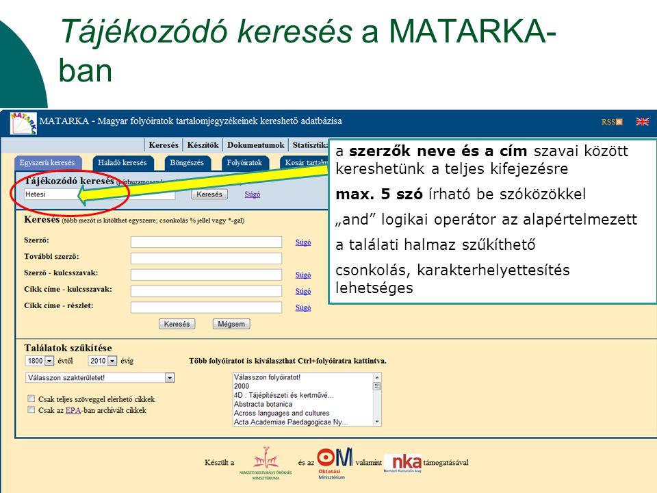 """Tájékozódó keresés a MATARKA- ban a szerzők neve és a cím szavai között kereshetünk a teljes kifejezésre max. 5 szó írható be szóközökkel """"and"""" logika"""