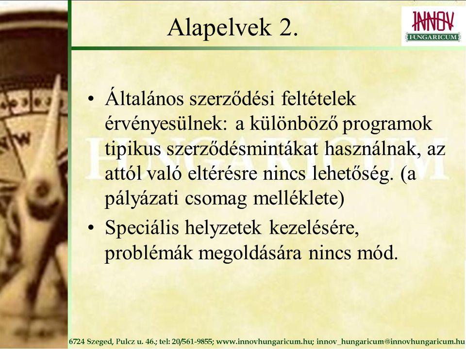 Alapelvek 2. Általános szerződési feltételek érvényesülnek: a különböző programok tipikus szerződésmintákat használnak, az attól való eltérésre nincs
