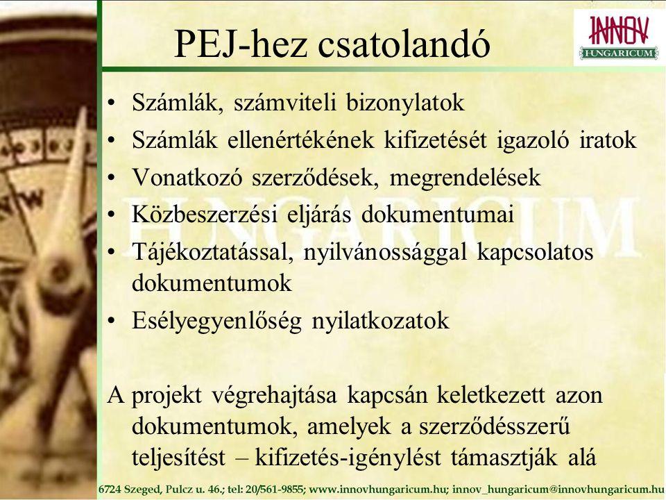 PEJ-hez csatolandó Számlák, számviteli bizonylatok Számlák ellenértékének kifizetését igazoló iratok Vonatkozó szerződések, megrendelések Közbeszerzési eljárás dokumentumai Tájékoztatással, nyilvánossággal kapcsolatos dokumentumok Esélyegyenlőség nyilatkozatok A projekt végrehajtása kapcsán keletkezett azon dokumentumok, amelyek a szerződésszerű teljesítést – kifizetés-igénylést támasztják alá