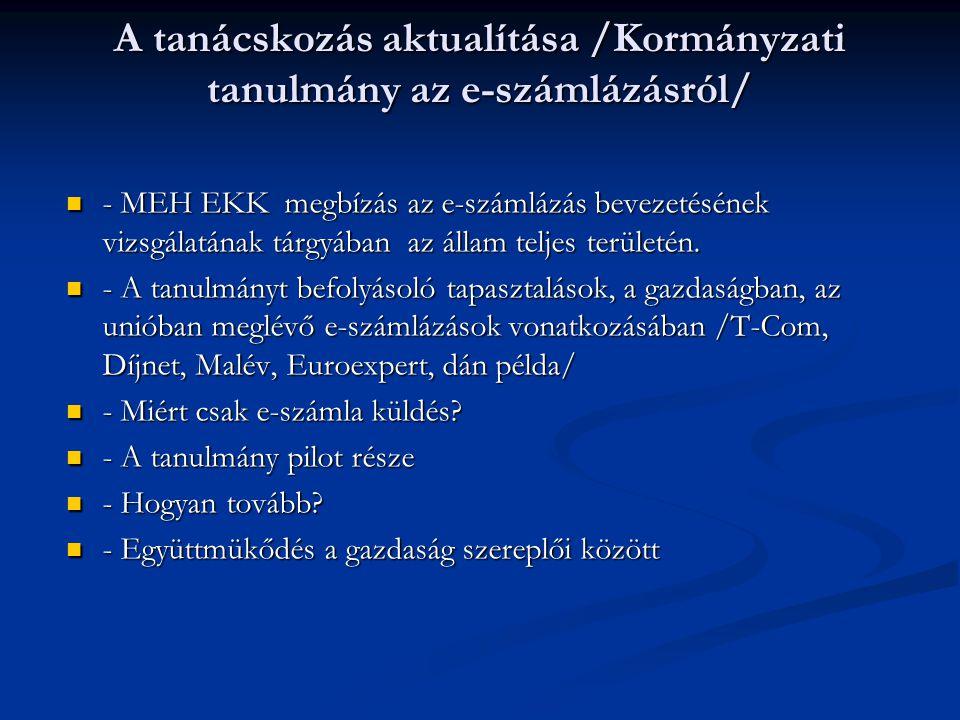 A tanácskozás aktualítása /Kormányzati tanulmány az e-számlázásról/ - MEH EKK megbízás az e-számlázás bevezetésének vizsgálatának tárgyában az állam teljes területén.