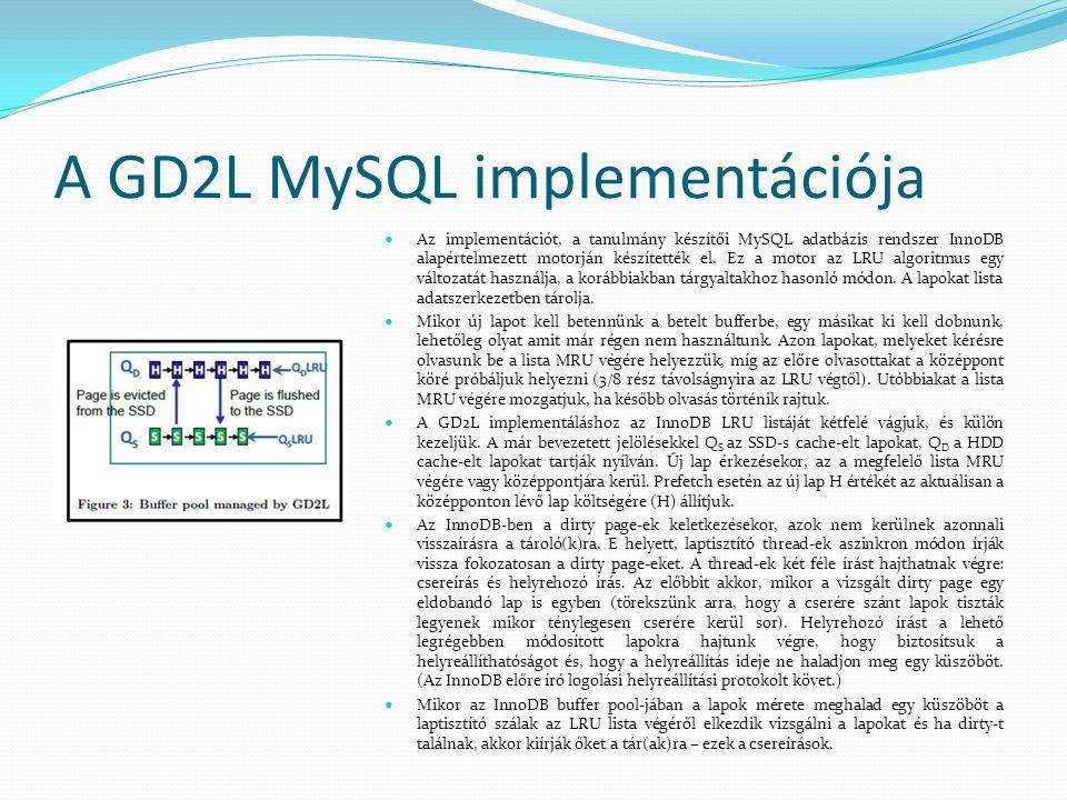 A GD2L MySQL implementációja Az implementációt, a tanulmány készítői MySQL adatbázis rendszer InnoDB alapértelmezett motorján készítették el.