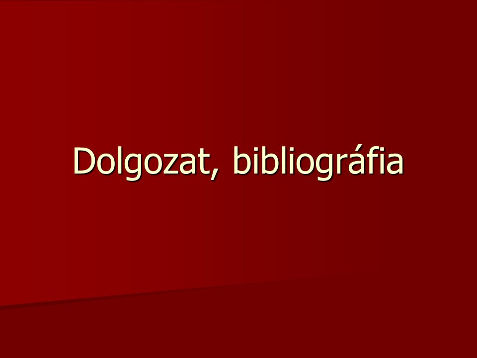 Dolgozat, bibliográfia