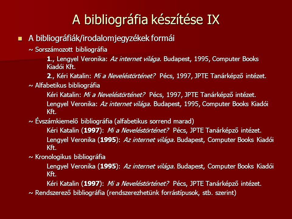 A bibliográfia készítése IX A bibliográfiák/irodalomjegyzékek formái A bibliográfiák/irodalomjegyzékek formái ~ Sorszámozott bibliográfia 1., Lengyel