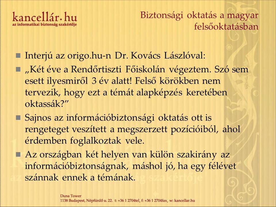 """Biztonsági oktatás a magyar felsőoktatásban Interjú az origo.hu-n Dr. Kovács Lászlóval: """"Két éve a Rendőrtiszti Főiskolán végeztem. Szó sem esett ilye"""