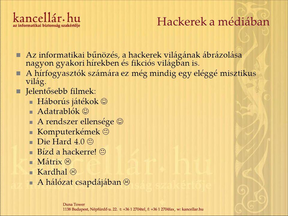 Hackerek a médiában Az informatikai bűnözés, a hackerek világának ábrázolása nagyon gyakori hírekben és fikciós világban is. A hírfogyasztók számára e