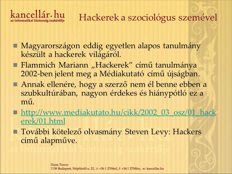 """Hackerek a szociológus szemével Magyarországon eddig egyetlen alapos tanulmány készült a hackerek világáról. Flammich Mariann """"Hackerek"""" című tanulmán"""
