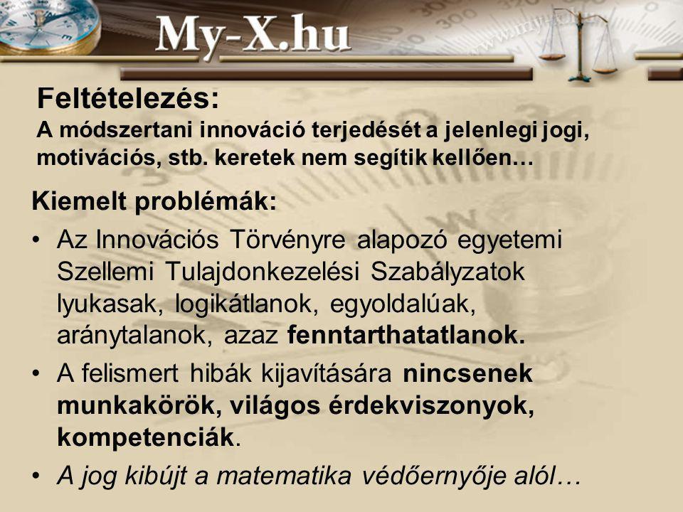 INNOCSEKK 156/2006 Feltételezés: A módszertani innováció terjedését a jelenlegi jogi, motivációs, stb.