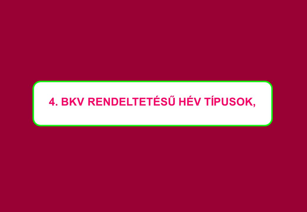 4. BKV RENDELTETÉSŰ HÉV TÍPUSOK,