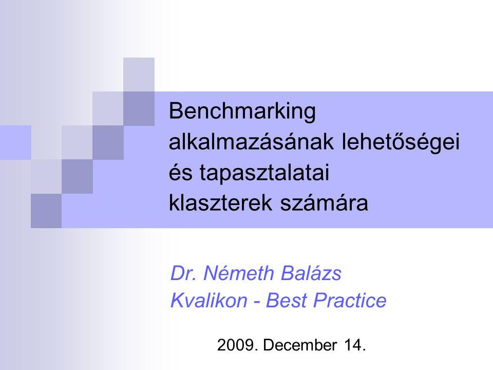 BEST PRACTICE 11 A benchmarking folyamata Tervezés Adatgyűjtés Elemzés Adaptálás Implementáció Lezárás