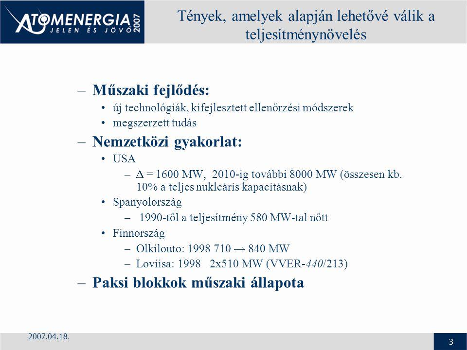 2007.04.18. 3 Tények, amelyek alapján lehetővé válik a teljesítménynövelés –Műszaki fejlődés: új technológiák, kifejlesztett ellenőrzési módszerek meg