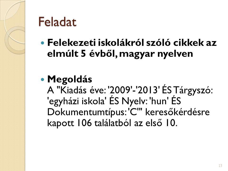 Feladat Felekezeti iskolákról szóló cikkek az elmúlt 5 évből, magyar nyelven Megoldás A