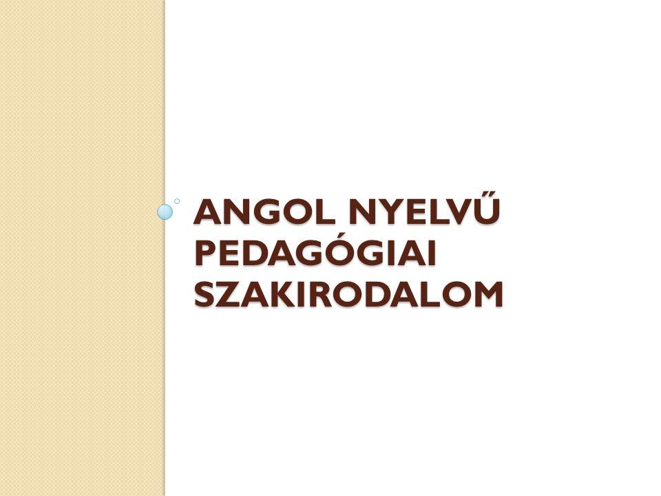 ANGOL NYELVŰ PEDAGÓGIAI SZAKIRODALOM