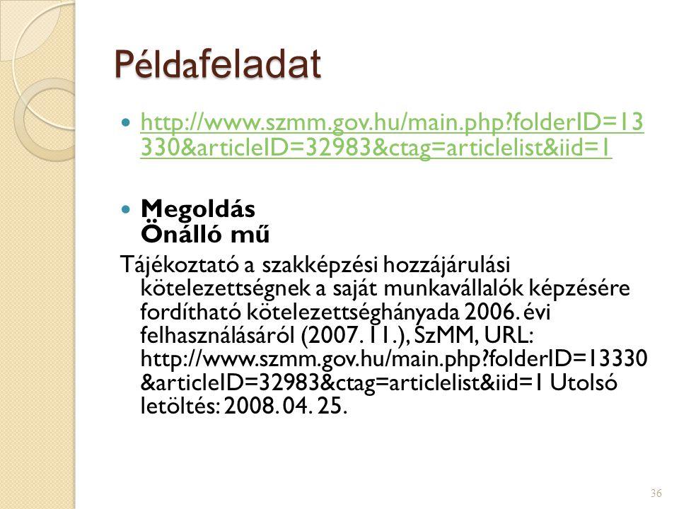Példa feladat http://www.szmm.gov.hu/main.php?folderID=13 330&articleID=32983&ctag=articlelist&iid=1 http://www.szmm.gov.hu/main.php?folderID=13 330&a