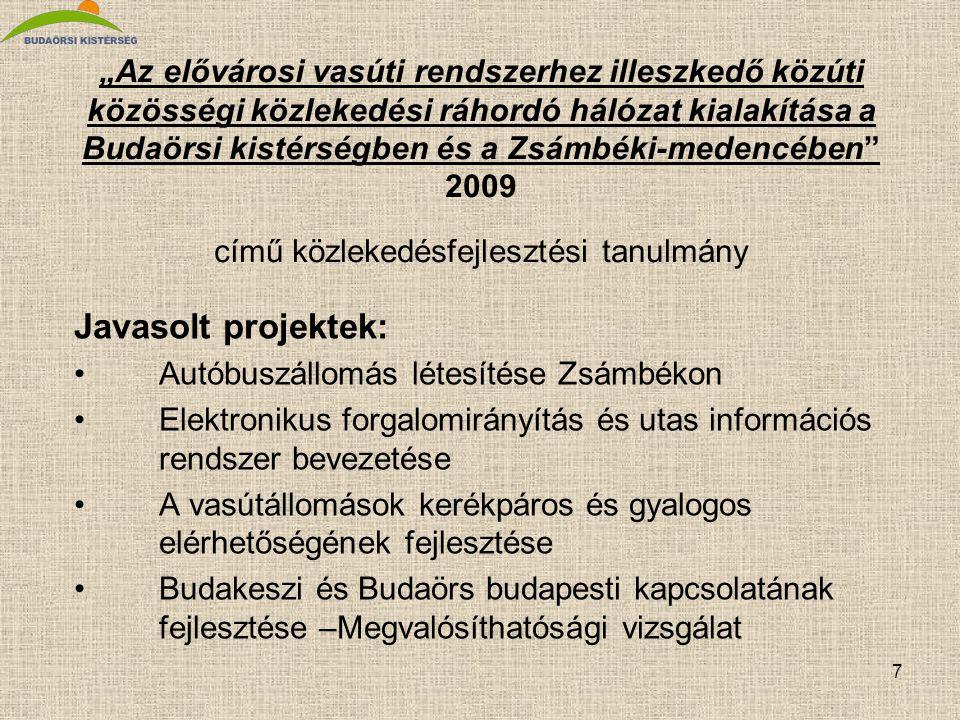 """7 """"Az elővárosi vasúti rendszerhez illeszkedő közúti közösségi közlekedési ráhordó hálózat kialakítása a Budaörsi kistérségben és a Zsámbéki-medencébe"""