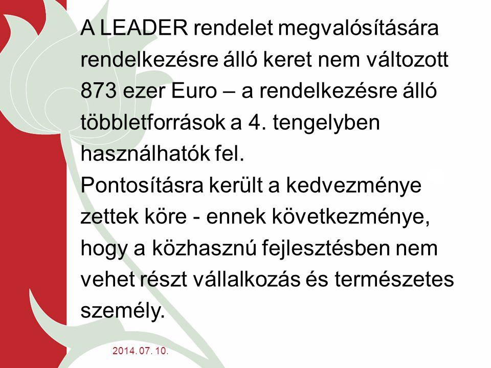 A LEADER rendelet megvalósítására rendelkezésre álló keret nem változott 873 ezer Euro – a rendelkezésre álló többletforrások a 4. tengelyben használh