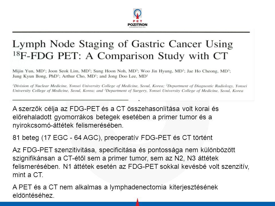 A szerzők célja az FDG-PET és a CT összehasonlítása volt korai és előrehaladott gyomorrákos betegek esetében a primer tumor és a nyirokcsomó-áttétek felismerésében.