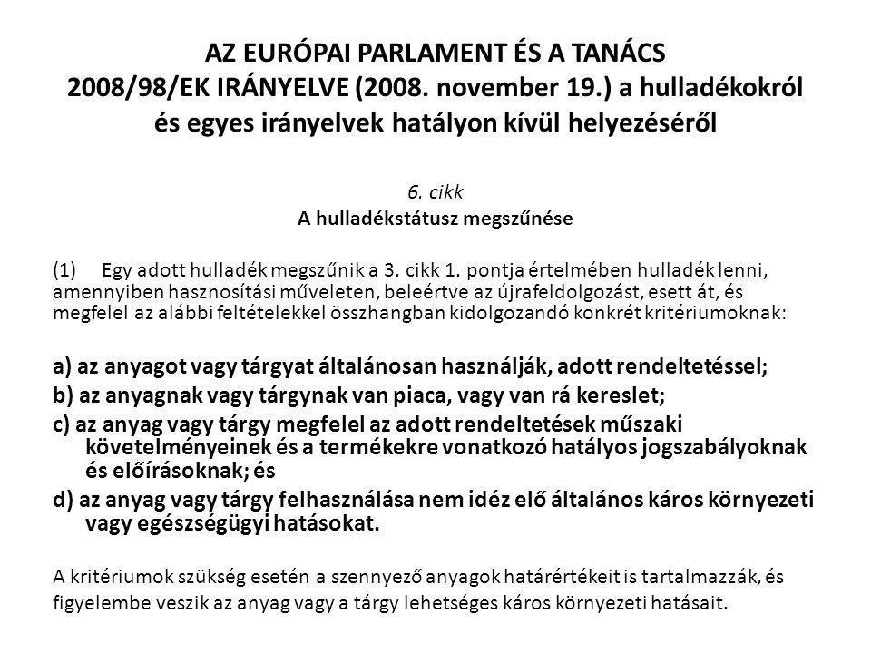 AZ EURÓPAI PARLAMENT ÉS A TANÁCS 2008/98/EK IRÁNYELVE (2008. november 19.) a hulladékokról és egyes irányelvek hatályon kívül helyezéséről 6. cikk A h
