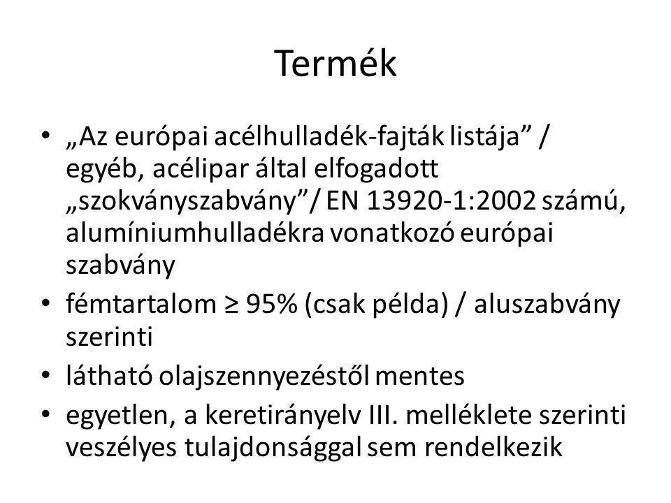 """Termék """"Az európai acélhulladék-fajták listája"""" / egyéb, acélipar által elfogadott """"szokványszabvány""""/ EN 13920-1:2002 számú, alumíniumhulladékra vona"""