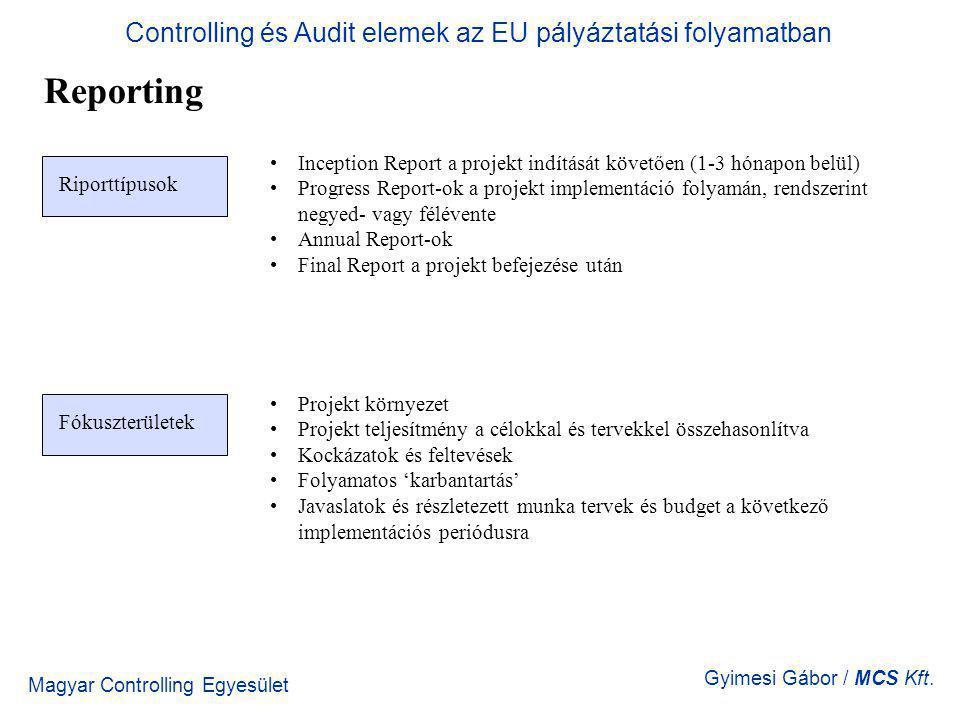 Magyar Controlling Egyesület Gyimesi Gábor / MCS Kft. Reporting Inception Report a projekt indítását követően (1-3 hónapon belül) Progress Report-ok a