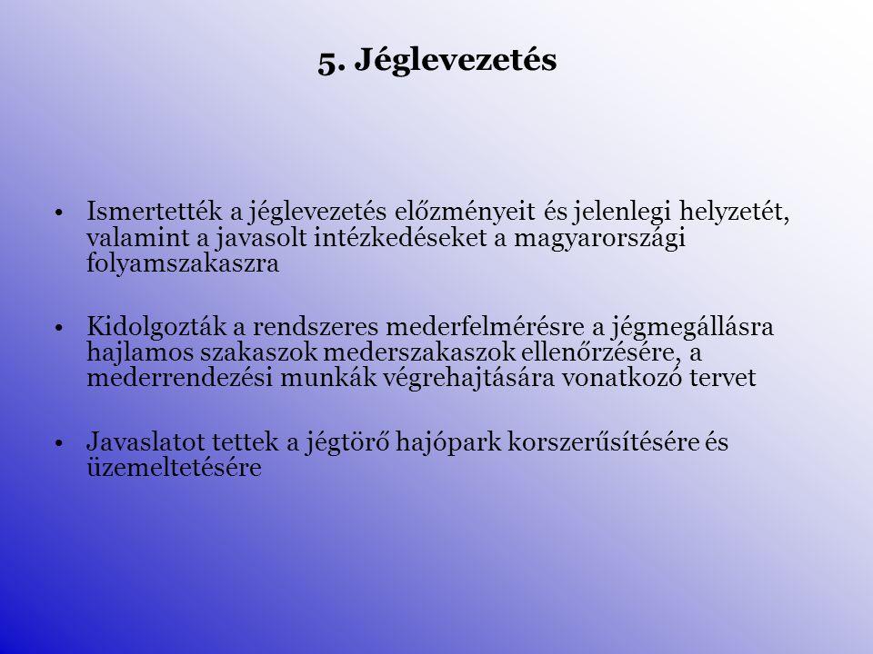 5. Jéglevezetés Ismertették a jéglevezetés előzményeit és jelenlegi helyzetét, valamint a javasolt intézkedéseket a magyarországi folyamszakaszra Kido