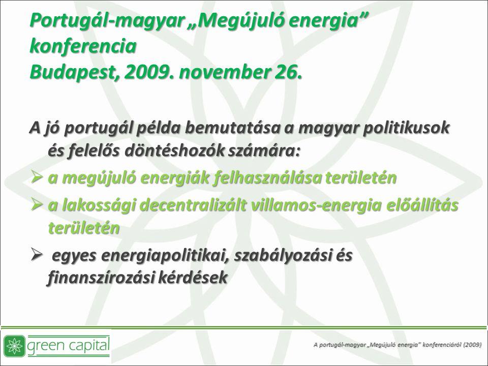 """Portugál-magyar """"Megújuló energia konferencia Budapest, 2009."""