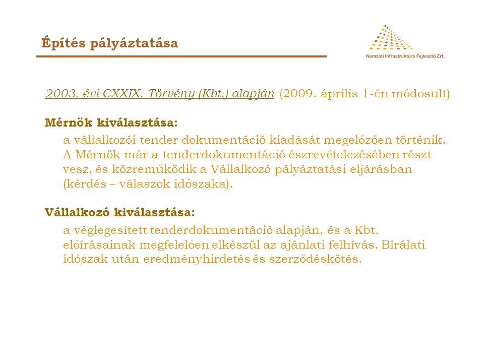 2003. évi CXXIX. Törvény (Kbt.) alapján (2009.