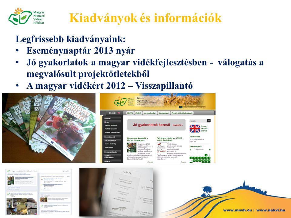 Kiadványok és információk Legfrissebb kiadványaink: Eseménynaptár 2013 nyár Jó gyakorlatok a magyar vidékfejlesztésben - válogatás a megvalósult projektötletekből A magyar vidékért 2012 – Visszapillantó