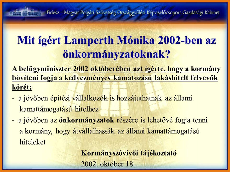 Mit ígért Lamperth Mónika 2002-ben az önkormányzatoknak? A belügyminiszter 2002 októberében azt ígérte, hogy a kormány bővíteni fogja a kedvezményes k