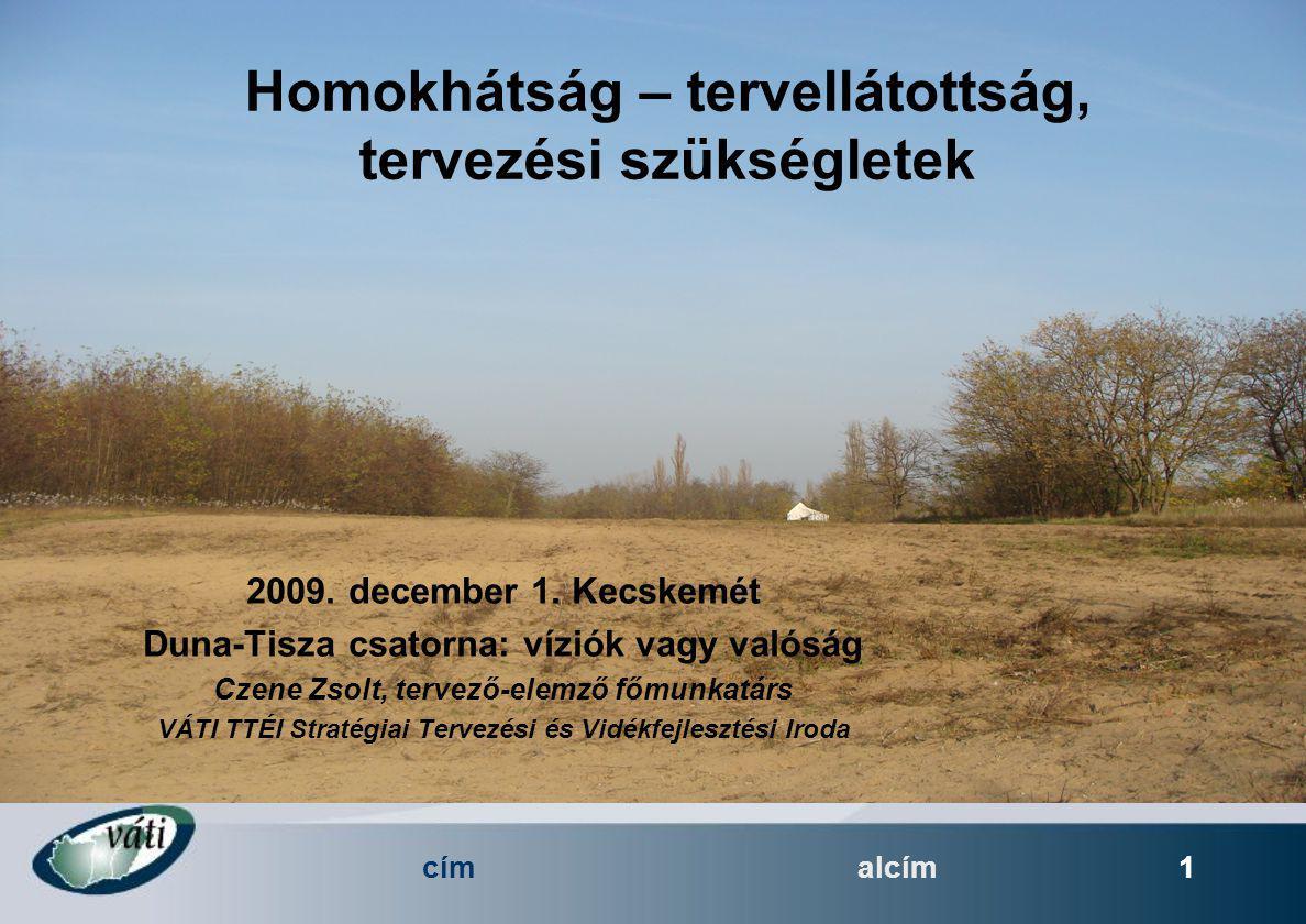 címalcím 1 Homokhátság – tervellátottság, tervezési szükségletek 2009.