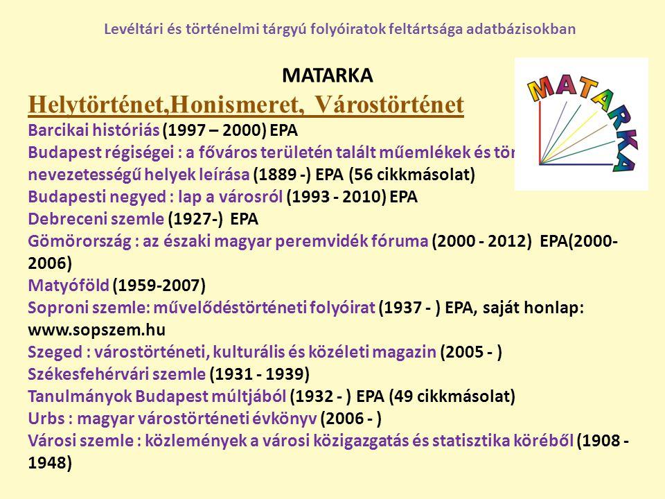 MATARKA Helytörténet,Honismeret, Várostörténet Barcikai históriás (1997 – 2000) EPA Budapest régiségei : a főváros területén talált műemlékek és törté