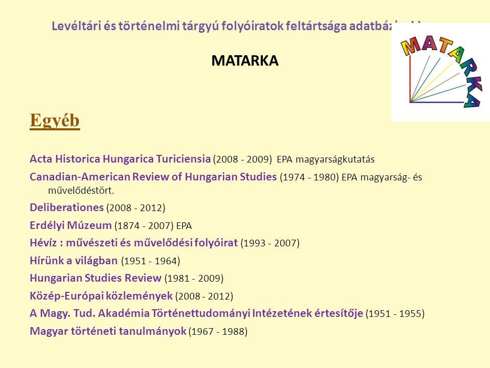 Egyéb Acta Historica Hungarica Turiciensia (2008 - 2009) EPA magyarságkutatás Canadian-American Review of Hungarian Studies (1974 - 1980) EPA magyarsá