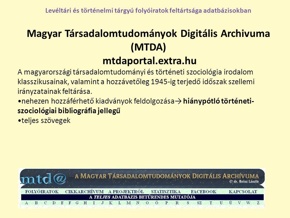 Magyar Társadalomtudományok Digitális Archivuma (MTDA) mtdaportal.extra.hu A magyarországi társadalomtudományi és történeti szociológia irodalom klass