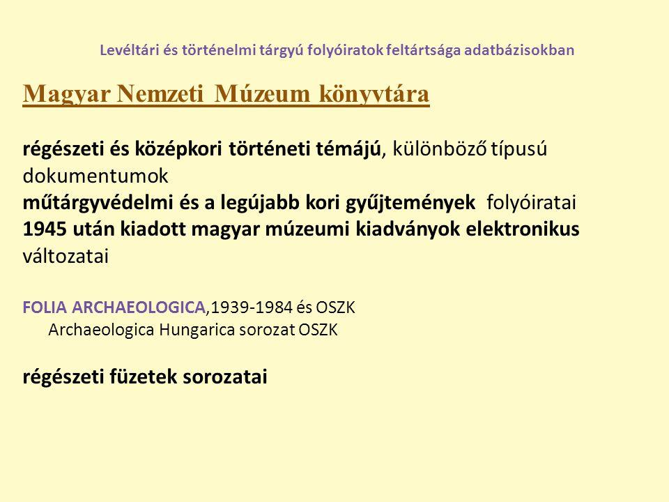 Magyar Nemzeti Múzeum könyvtára régészeti és középkori történeti témájú, különböző típusú dokumentumok műtárgyvédelmi és a legújabb kori gyűjtemények