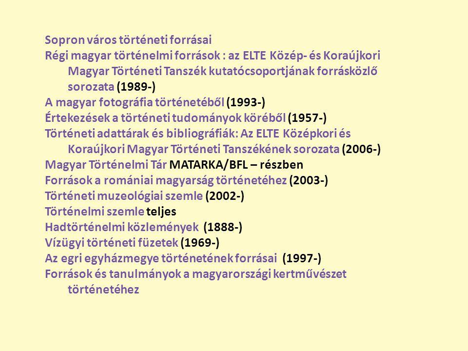 Sopron város történeti forrásai Régi magyar történelmi források : az ELTE Közép- és Koraújkori Magyar Történeti Tanszék kutatócsoportjának forrásközlő