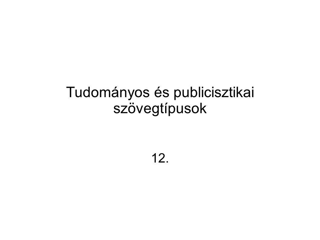 Tudományos és publicisztikai szövegtípusok 12.