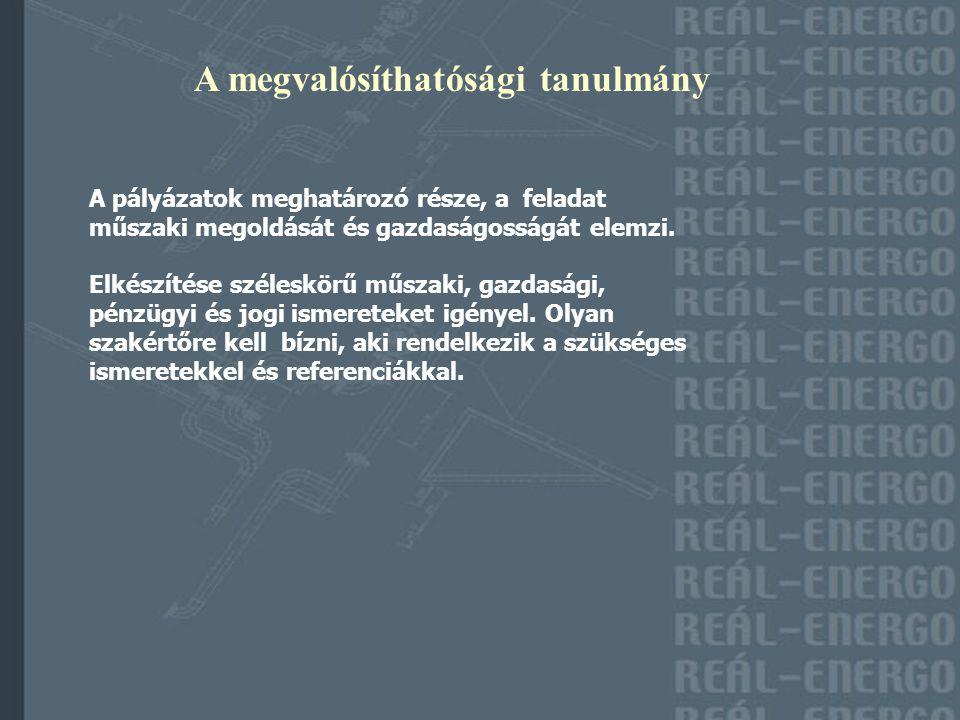 A megvalósíthatósági tanulmány A pályázatok meghatározó része, a feladat műszaki megoldását és gazdaságosságát elemzi.