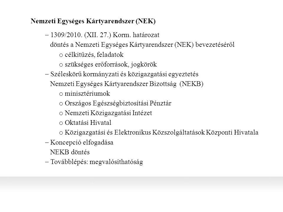Nemzeti Egységes Kártyarendszer (NEK)  1309/2010.