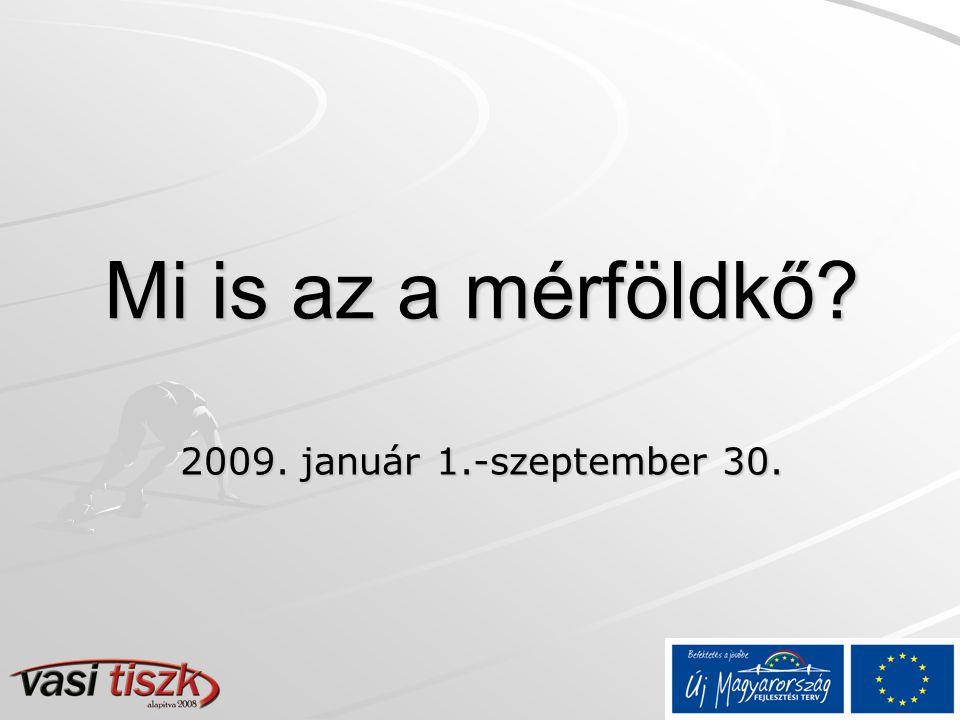 Mi is az a mérföldkő 2009. január 1.-szeptember 30.