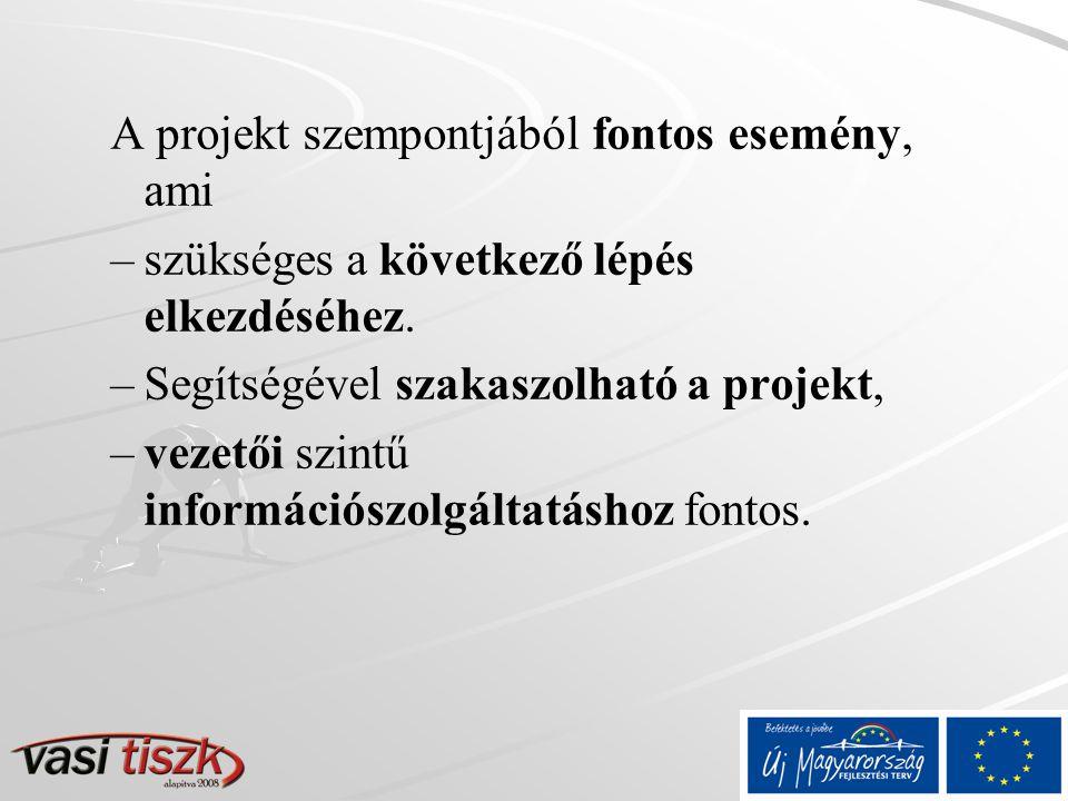 Projekt előrehaladási jelentés - PEJ Első PEJ beadása: (tárgyidőszak: 2009.