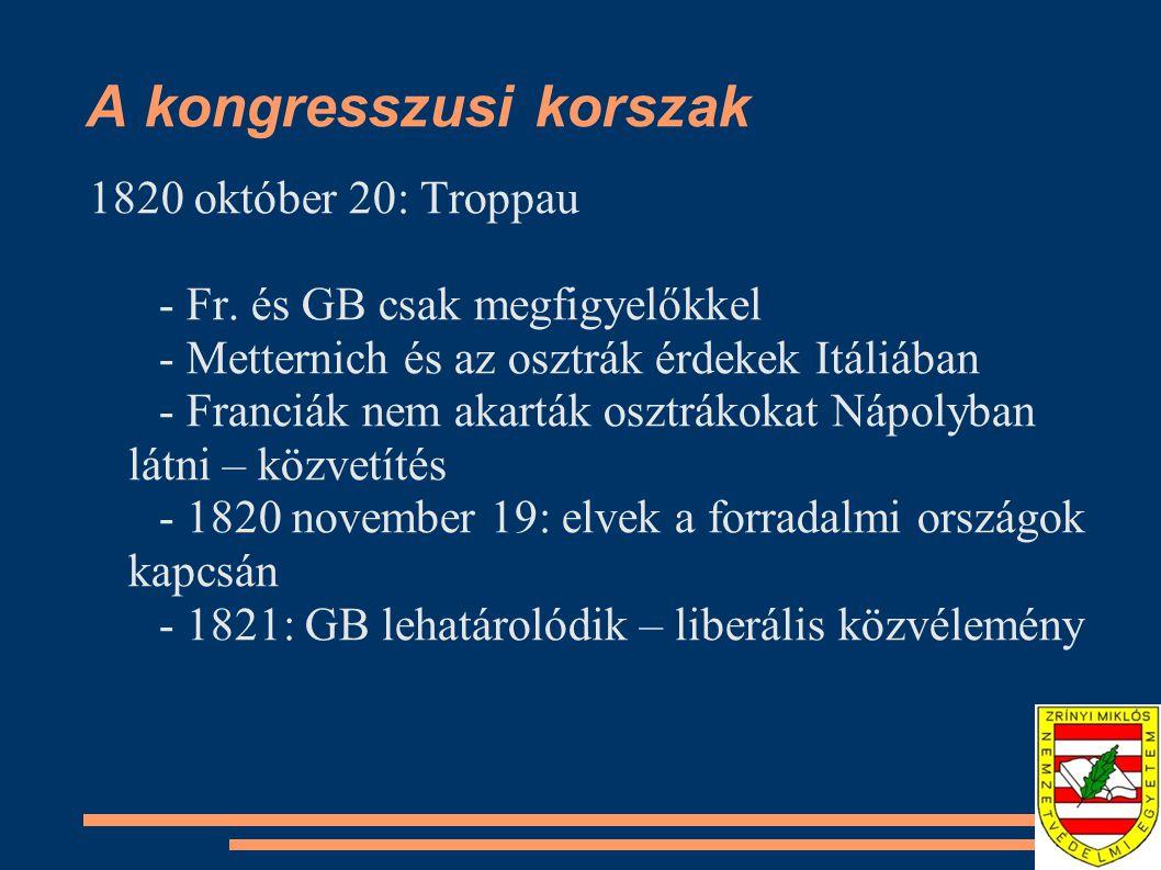 A kongresszusi korszak 1820 október 20: Troppau - Fr.