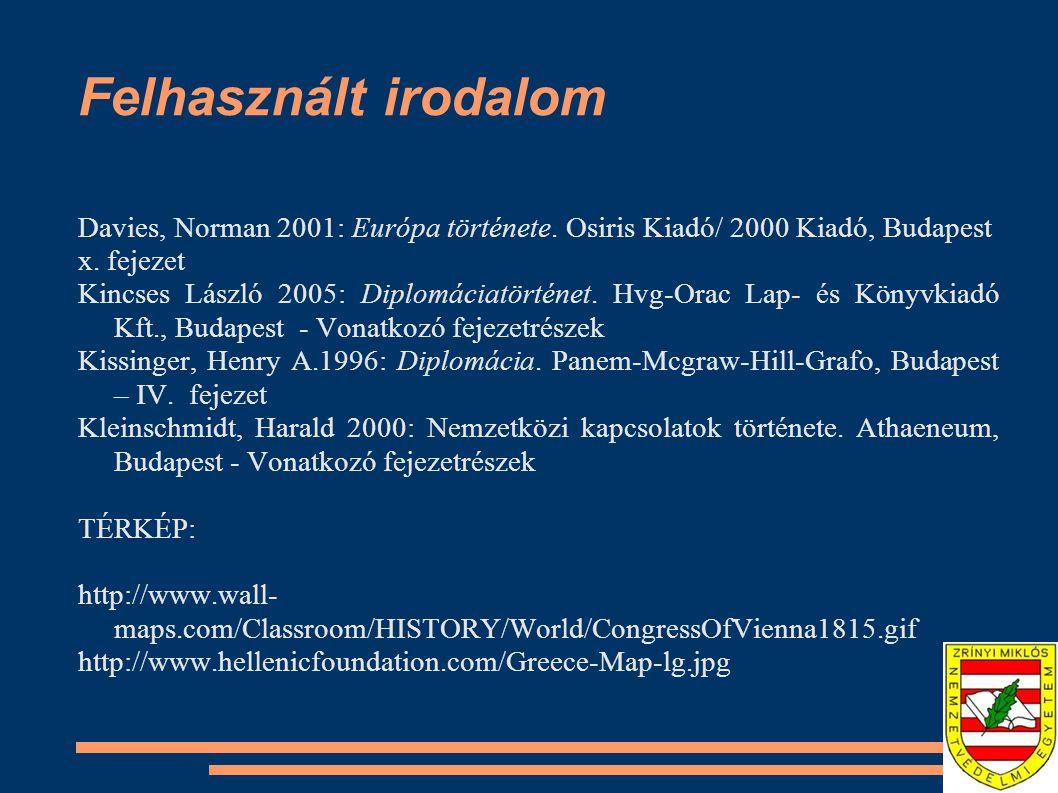 Felhasznált irodalom Davies, Norman 2001: Európa története.