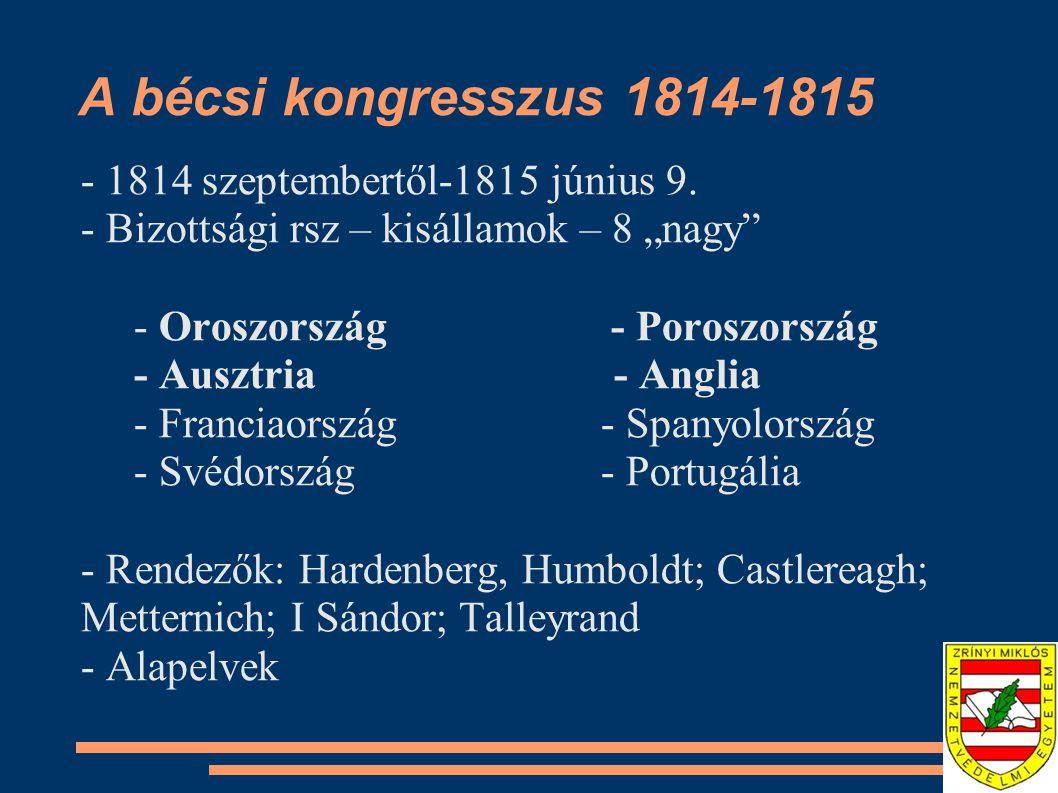 A bécsi kongresszus 1814-1815 1814 május 30: I.párizsi béke: Fr.